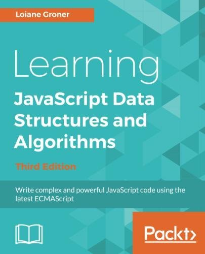 Learning JavaScript Data Structures and Algorithms: Write complex and powerful JavaScript code using the latest ECMAScript, 3rd Edition by Packt Publishing - ebooks Account