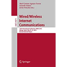 Wired/Wireless Internet Communications: 13th International Conference, WWIC 2015, Malaga, Spain, May 25-27, 2015, Revised Selected Papers (Lecture Notes in Computer Science Book 9071)