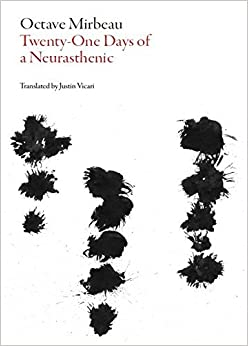 Book 21 Days of a Neurasthenic (French Literature) by Octave Mirbeau (2015-09-25)