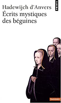 Ecrits mystiques des béguines par d'Anvers