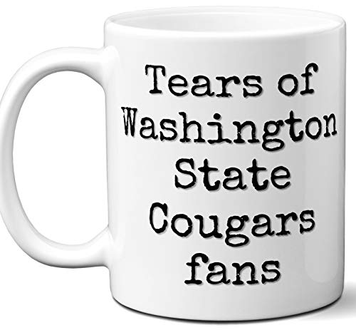 Funny Washington State Cougars Suck Coffee Mug. Tears of Fans. Best Novelty Gift Idea For Anyone Who Says I Hate The Washington State Cougars. 11 oz.