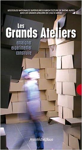 Livre gratuits en ligne Les grands ateliers : Enseigner, expérimenter, construire pdf, epub ebook