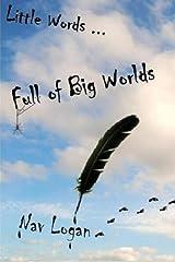Little Words ... Full of Big Worlds by Mr Nav Logan (2014-10-25) Paperback