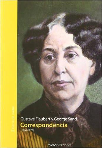 Correspondencia  - Gustave Flaubert / George Sand