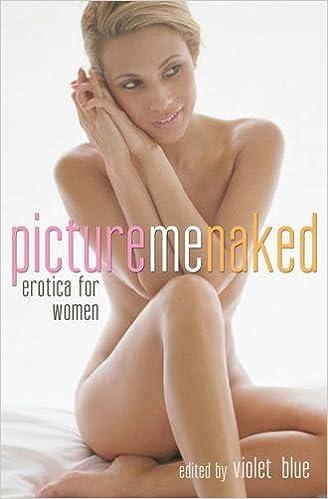 Picture Me Naked Erotica For Women Amazon De Violet Blue Fremdsprachige Bucher