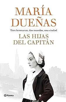 Las hijas del Capitán (Volumen independiente) de [Dueñas, María]