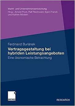 Book Vertragsgestaltung bei Hybriden Leistungsangeboten: Eine Okonomische Betrachtung (Markt- und Unternehmensentwicklung Markets and Organisations)