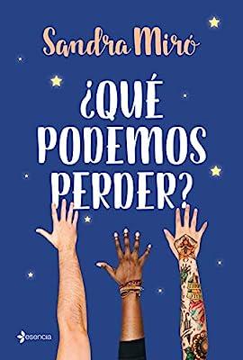 Qué podemos perder? (New Adult): Amazon.es: Miró, Sandra: Libros
