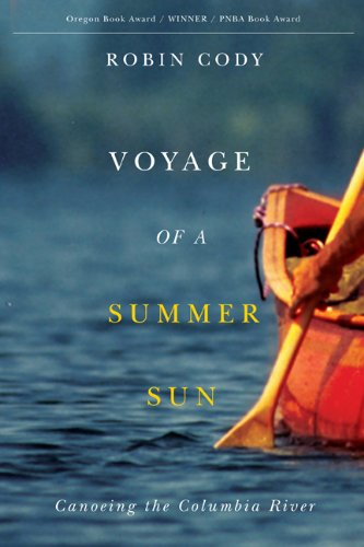 Voyage of a Summer Sun: Canoeing the Columbia River (Northwest Reprints)