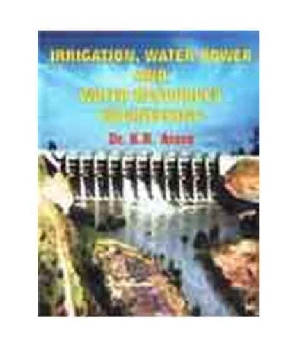 Irrigation Water Power and Water Resources Engineering in SI Units