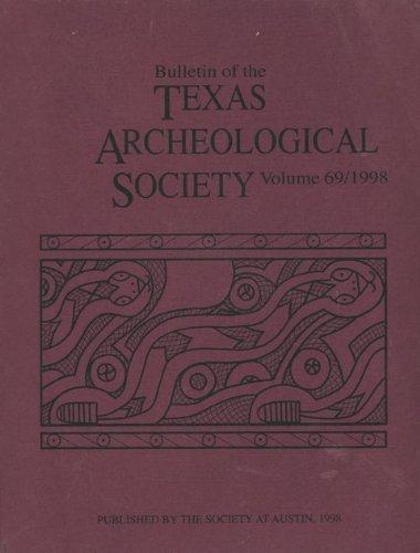 Bulletin of the Texas Archeological Society (Volume 69, 1998)