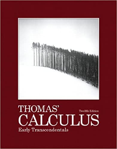 Thomas' Calculus: Early Transcendentals 12th Edition