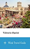 Valencia (Spain) - Wink Travel Guide