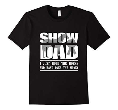 Funny Horse Show Dad T-Shirt - Funny Shirts Horse