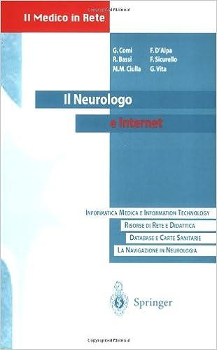 Il Neurologo e Internet: Manuale di accesso alla Rete con una selezione di indirizzi Web di interesse neurologico (Il Medico in Rete)