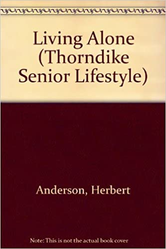 Living Alone (Thorndike Senior Lifestyle) by Herbert Anderson (1998-08-02)