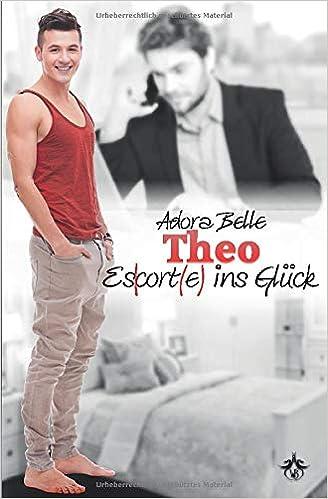 Adora Belle: Theo - Escort(e) ins Glück