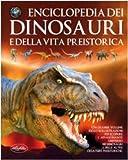 Enciclopedia dei dinosauri e della vita preistorica