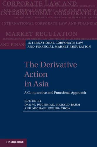 The Derivative Action in Asia: A Comparative and Functional Approach (International Corporate Law and Financial Market Regulation)