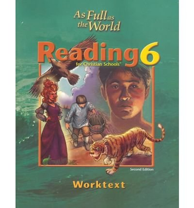 Download As Full As the World: Reading 6 for Christian Schools : Worktext (Paperback) - Common pdf epub