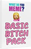 What Do You Meme? Basic Bitch Expansion Pack