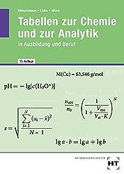 Tabellen zur Chemie und zur Analytik: in Ausbildung und Beruf