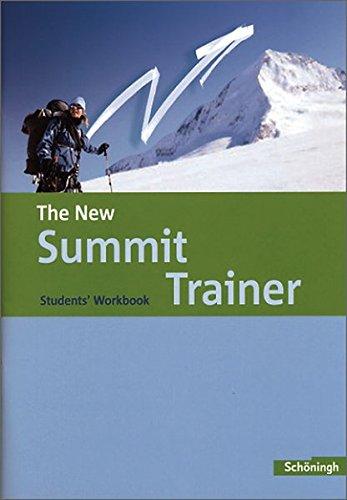 The New Summit / Texts and Methods - Stammausgabe: The New Summit - Texts and Methods - Ausgabe 2007: The New Summit - Stammausgabe: Trainer - Students' Workbook