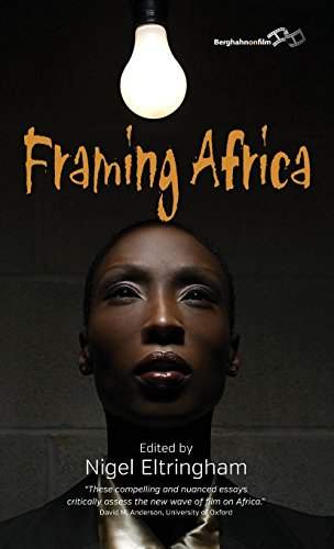 Framing Africa: Portrayals of a Continent in Contemporary Mainstream Cinema by Berghahn Books