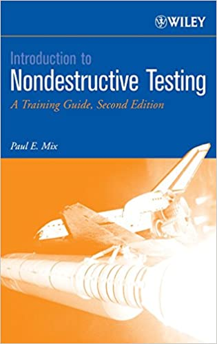 Amazon com: Introduction to Nondestructive Testing: A Training Guide