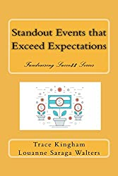 Standout Events that Exceed Expectations (Fundraising Succe$$ Book 4)
