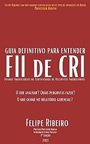 Guia Definitivo para entender FII de CRI: (Fundo Imobiliário de Certificados de Recebíveis Imobiliários)