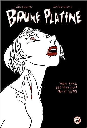 Livre Brune Platine, Tome 1 : Mon sang est plus noir que le vôtre pdf epub