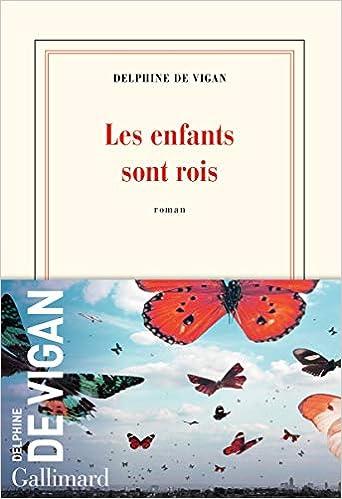 Amazon.fr - Les enfants sont rois - Vigan, Delphine de - Livres