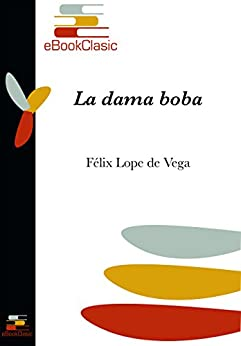 !!WORK!! La Dama Boba (Anotado) (Spanish Edition). Answers safety Alarm ofertas Other