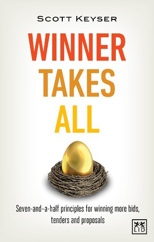 Winner Takes All: The Seven-and-a-Half Principles for Winning Bids, Tenders and Propsals