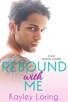 Rebound With Me by [Loring, Kayley]