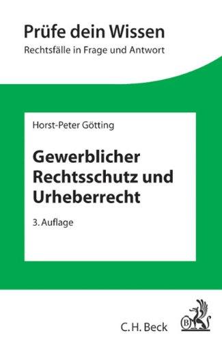 Gewerblicher Rechtsschutz und Urheberrecht Taschenbuch – 23. März 2015 Horst-Peter Götting C.H.Beck 3406653146 Handels- und Wirtschaftsrecht