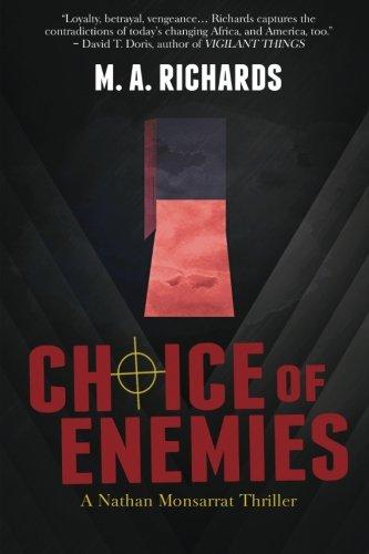 Choice of Enemies: A Nathan Monsarrat Thriller (Volume 1)