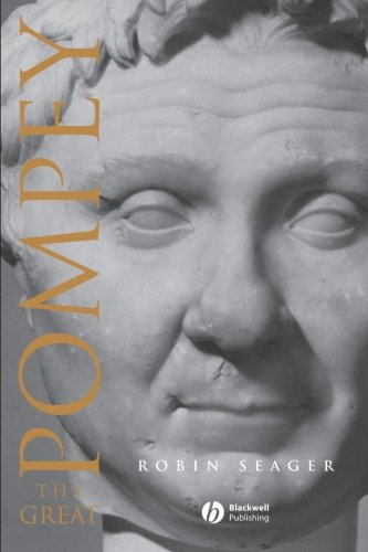 Pompey the Great: A Political Biography