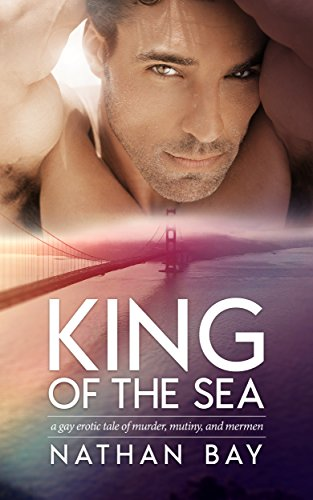 King of the Sea: A Gay Merman Mystery