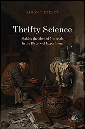 3e2093dd9254 Thrifty Science  Making the Most of Materials in the History of Experiment   Amazon.co.uk  Simon Werrett  9780226610252  Books