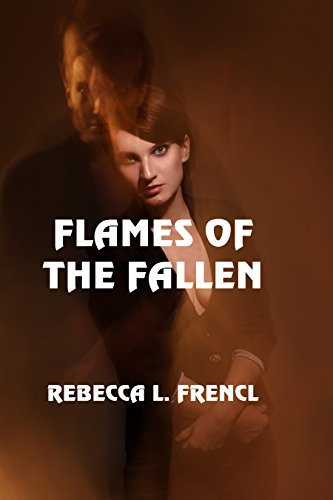 Flames of the Fallen by [Frencl, Rebecca L.]