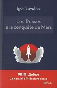 Les Russes à la conquête de Mars par Igor Saveliev