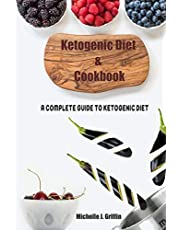 Ketogenic Diet and Cookbook: A Complete Guide to Ketogenic Diet