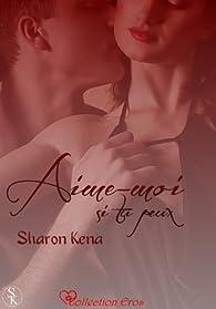 Aime-moi si tu peux par Sharon Kena