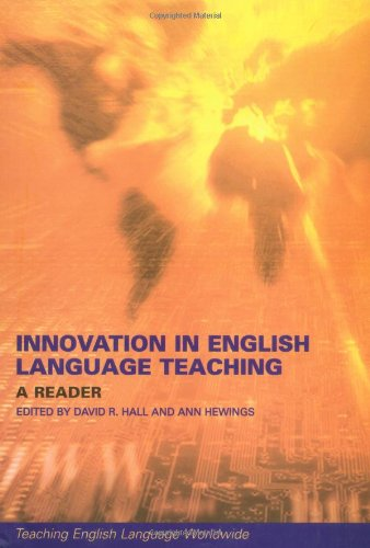 Innovation in English Language Teaching: A Reader (Teaching English Language Worldwide)
