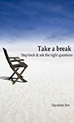 Take a break, step back and ask the right questions