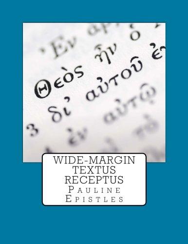 Wide-Margin Textus Receptus: Pauline Epistles (Volume 2)