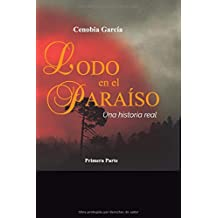 Lodo en el Paraíso: Una historia real