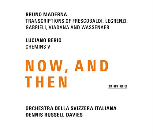 Ecm New Series - Maderna & Berio: Now, And Then